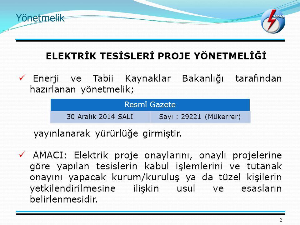 Yönetmelik 2 ELEKTRİK TESİSLERİ PROJE YÖNETMELİĞİ Enerji ve Tabii Kaynaklar Bakanlığı tarafından hazırlanan yönetmelik; yayınlanarak yürürlüğe girmiştir.