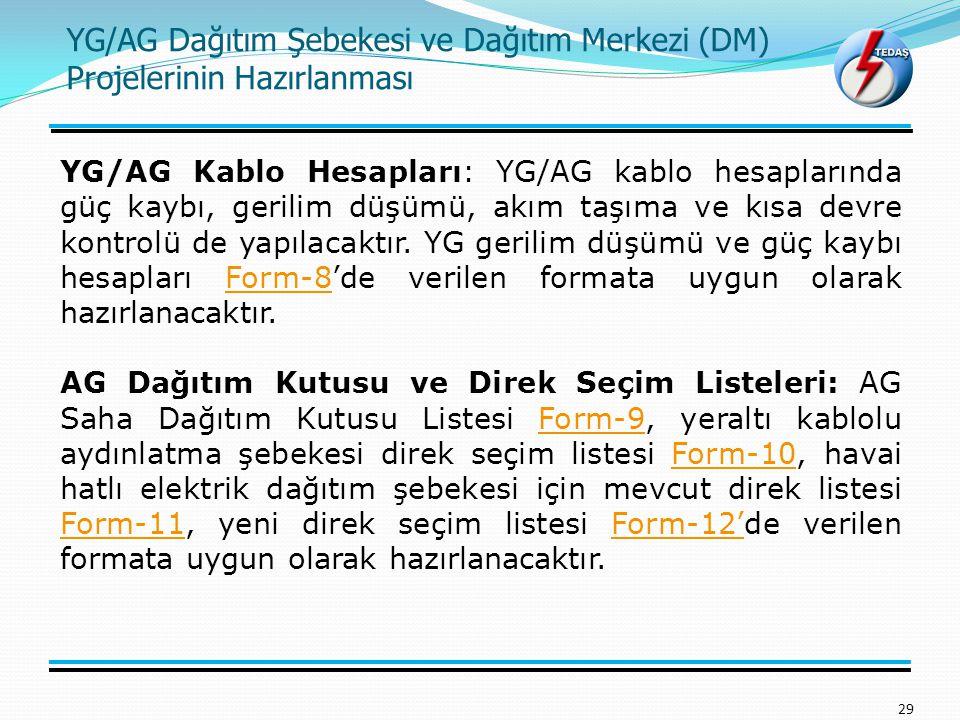 YG/AG Dağıtım Şebekesi ve Dağıtım Merkezi (DM) Projelerinin Hazırlanması 29 YG/AG Kablo Hesapları: YG/AG kablo hesaplarında güç kaybı, gerilim düşümü,