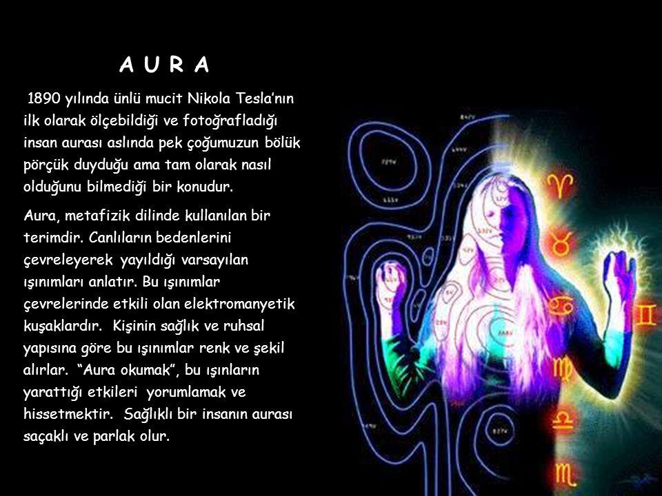 3 A U R A 1890 yılında ünlü mucit Nikola Tesla'nın ilk olarak ölçebildiği ve fotoğrafladığı insan aurası aslında pek çoğumuzun bölük pörçük duyduğu ama tam olarak nasıl olduğunu bilmediği bir konudur.