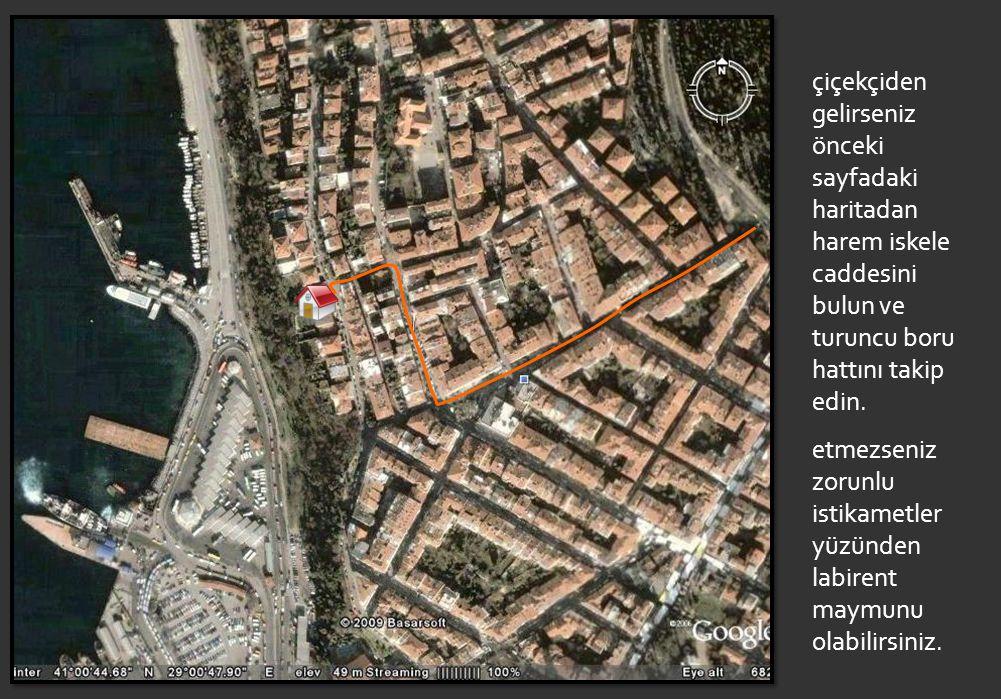 çiçekçiden gelirseniz önceki sayfadaki haritadan harem iskele caddesini bulun ve turuncu boru hattını takip edin.