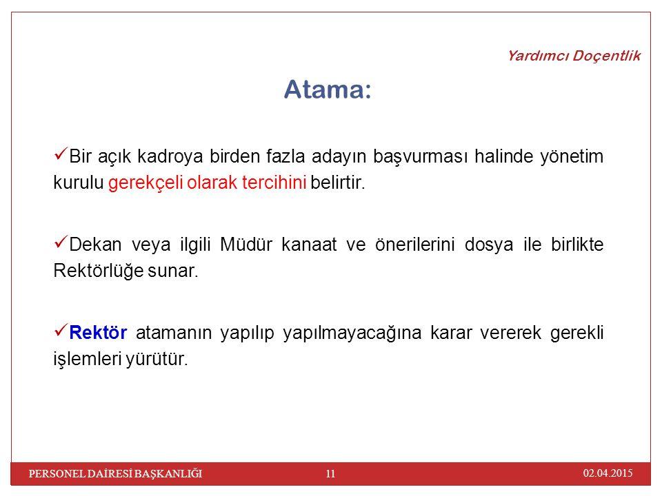 Yardımcı Doçentlik Atama: Bir açık kadroya birden fazla adayın başvurması halinde yönetim kurulu gerekçeli olarak tercihini belirtir.