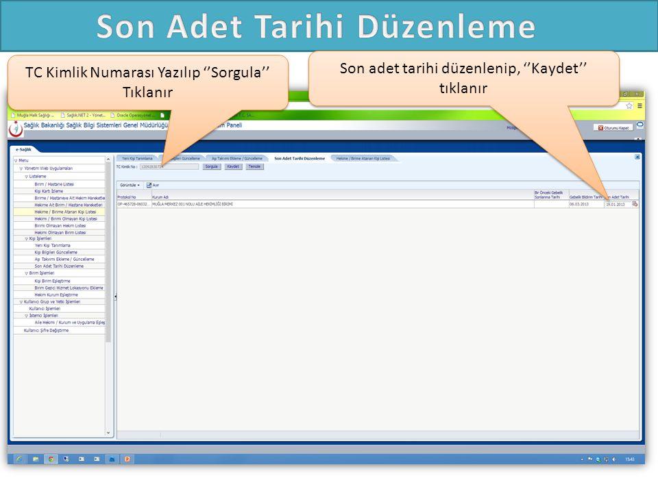 TC Kimlik Numarası Yazılıp ''Sorgula'' Tıklanır Son adet tarihi düzenlenip, ''Kaydet'' tıklanır
