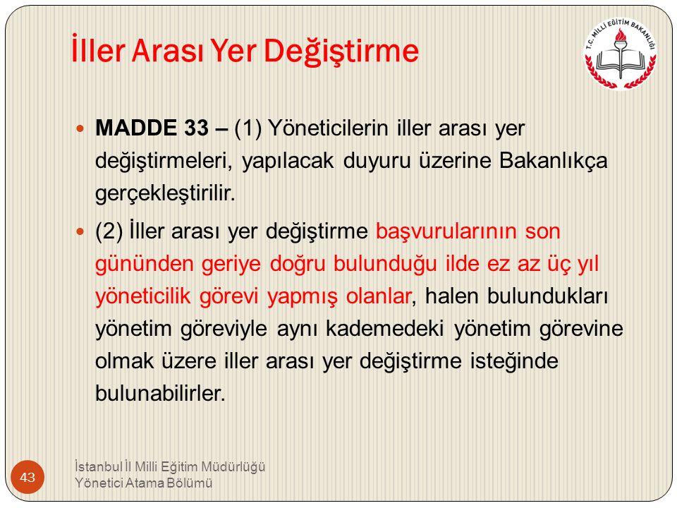 YEDİNCİ BÖLÜM Çeşitli Ve Son Hükümler Yöneticilikleri Boş Olan Eğitim Kurumları İçin Duyuru MADDE 32 – (1) Eğitim kurumu yöneticilikleri için yapılaca