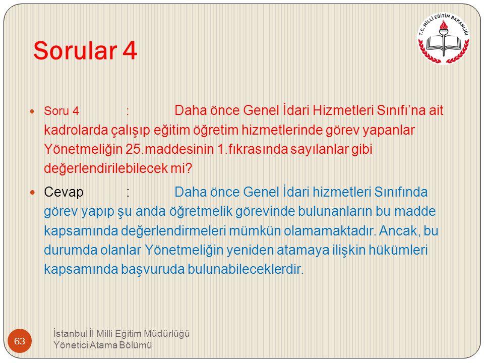 Sorular 3 Soru 3 : Müdür Yetkili öğretmenlikte bir yıldan az geçen süreler diğer yönetim görevleriyle birleştirilebilir mi? Cevap : Bir yıldan az olma