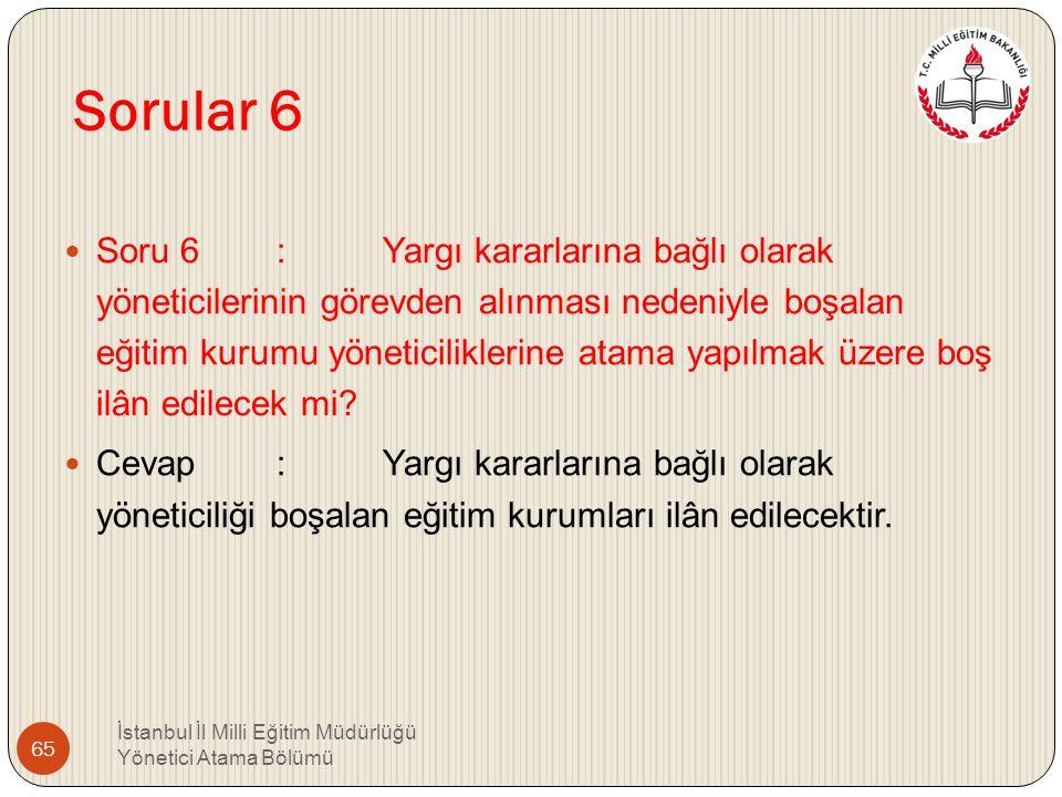 Sorular 5 Soru 5 : Eğitim kurumlarında yöneticilik yapmakta iken; Fen ve Anadolu Liseleri öğretmenlik sınavlarında başarılı olup, bu eğitim kurumların
