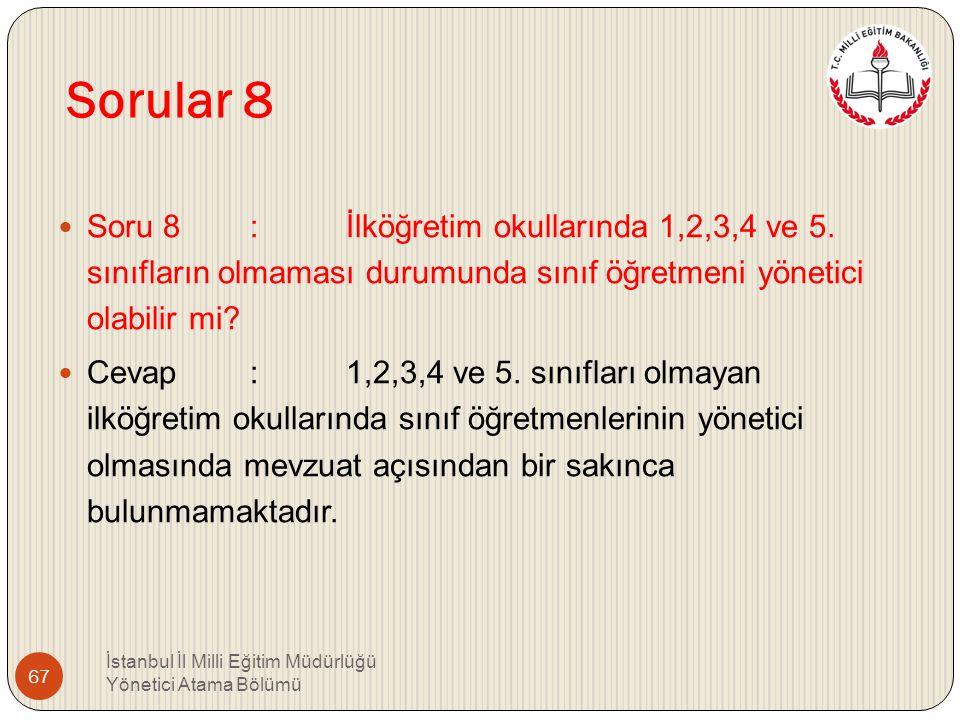 Sorular 7 Soru 7 : Yargı kararıyla yöneticilik görevi üzerinden alınanların bu süreleri yöneticilik görevinden sayılır mı ? Cevap : Yargı kararıyla yö
