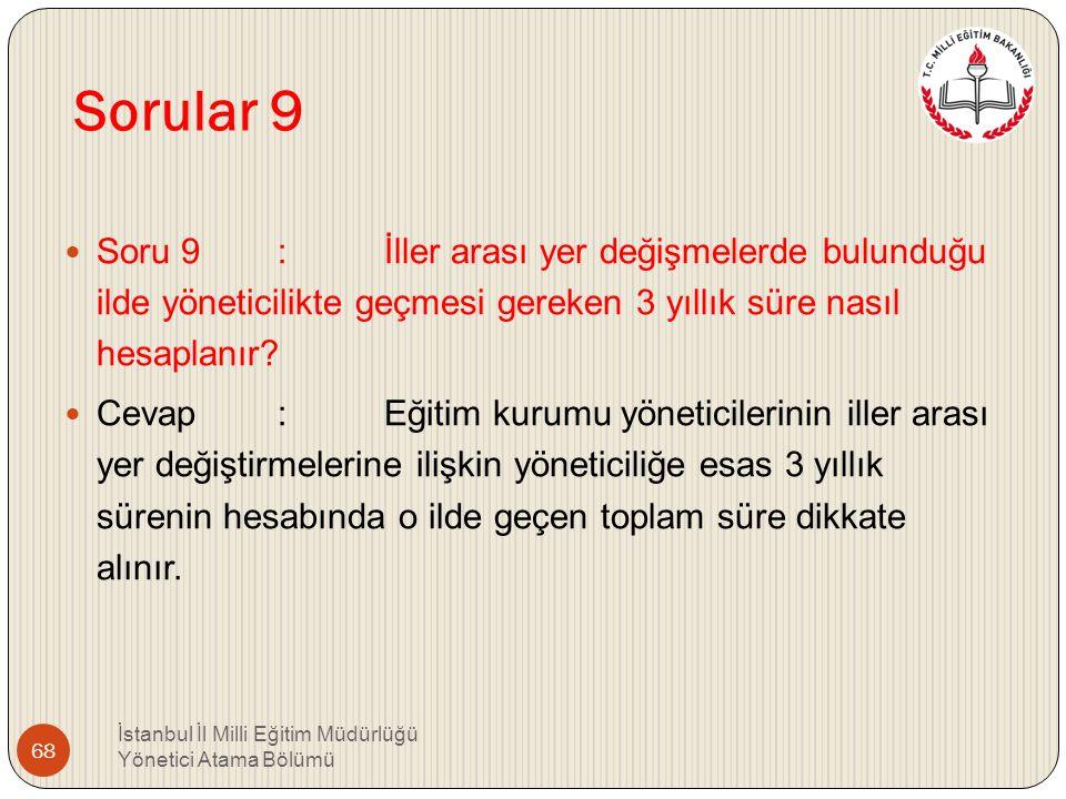Sorular 8 Soru 8 : İlköğretim okullarında 1,2,3,4 ve 5. sınıfların olmaması durumunda sınıf öğretmeni yönetici olabilir mi? Cevap : 1,2,3,4 ve 5. sını