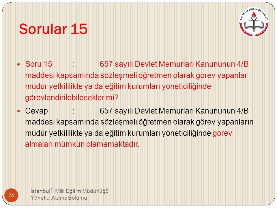 Sorular 14 Soru 14 : Sınava dayalı müdür yardımcılığı atamalarında Yönetmeliğin Geçici 2 inci maddesi kapsamında bulunanlar ile 2009 sınavında başarıl