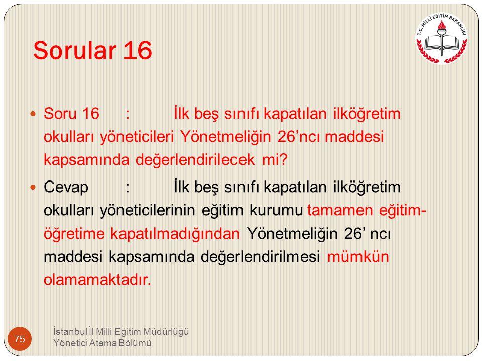 Sorular 15 Soru 15 : 657 sayılı Devlet Memurları Kanununun 4/B maddesi kapsamında sözleşmeli öğretmen olarak görev yapanlar müdür yetkililikte ya da e