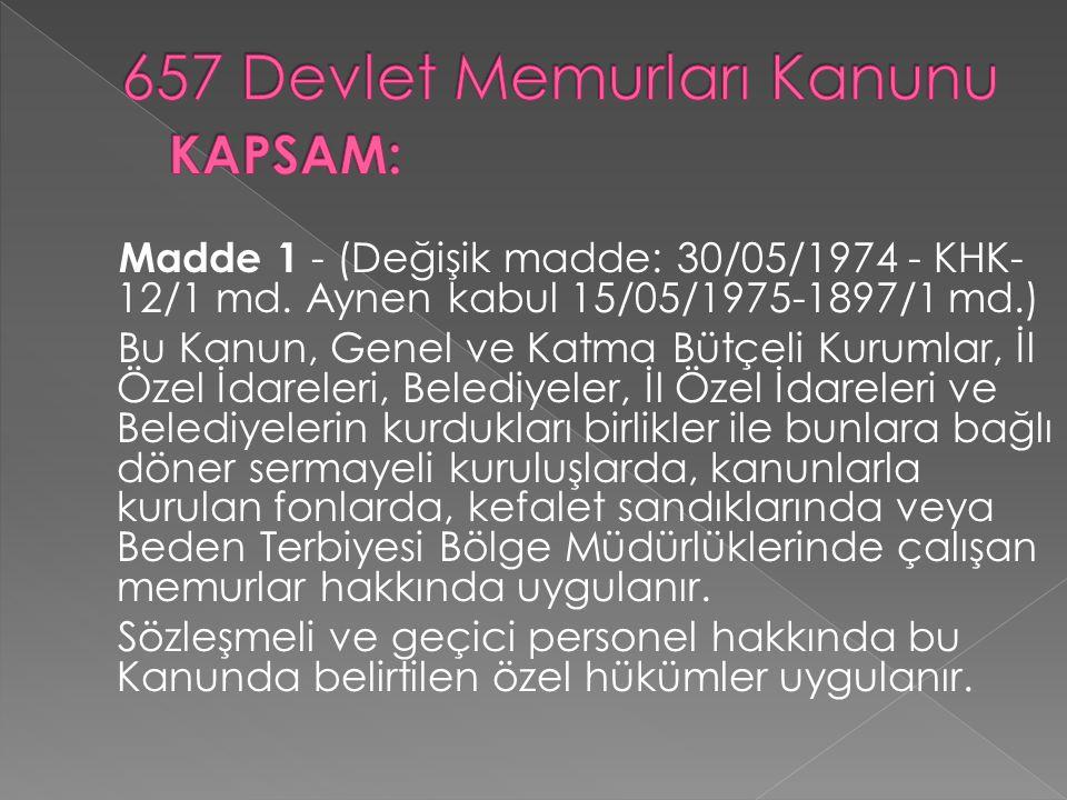 Madde 1 - (Değişik madde: 30/05/1974 - KHK- 12/1 md.