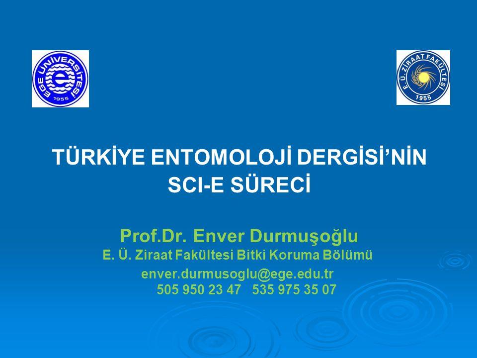1.SCI-E Öncesi Türkiye Entomoloji Derneği Böcek bilimi alanında çalışan bilim insanlarının birleştirilmesi Bilimsel araştırmaların tanıtılması, yayılması ve sevdirilmesi Bu alandaki elemanların teşvik edilmesi Bilim adamlarının aralarındaki ilişkileri düzenlemek Mesleki formasyonlarının gelişmesine yardımcı olunması Menfaatlerinin korunmasına yardımcı olunması Araştırma kurumları ile gerekli her türlü işbirliğini sağlamak amacıyla 1976 yılında Prof.