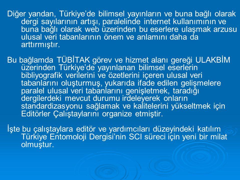 Diğer yandan, Türkiye'de bilimsel yayınların ve buna bağlı olarak dergi sayılarının artışı, paralelinde internet kullanımının ve buna bağlı olarak web