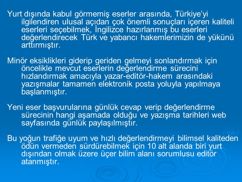 Yurt dışında kabul görmemiş eserler arasında, Türkiye'yi ilgilendiren ulusal açıdan çok önemli sonuçları içeren kaliteli eserleri seçebilmek, İngilizc