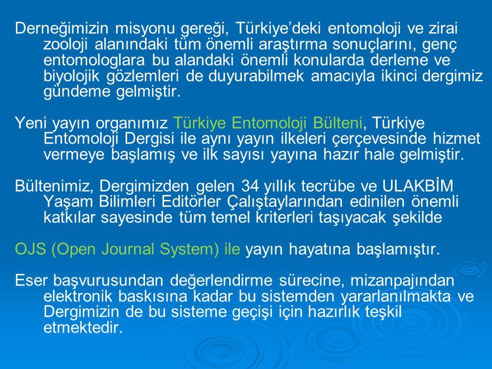 Derneğimizin misyonu gereği, Türkiye'deki entomoloji ve zirai zooloji alanındaki tüm önemli araştırma sonuçlarını, genç entomologlara bu alandaki önem