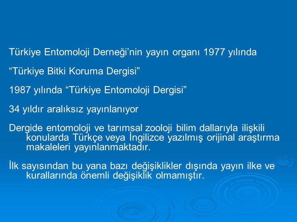 """Türkiye Entomoloji Derneği'nin yayın organı 1977 yılında """"Türkiye Bitki Koruma Dergisi"""" 1987 yılında """"Türkiye Entomoloji Dergisi"""" 34 yıldır aralıksız"""