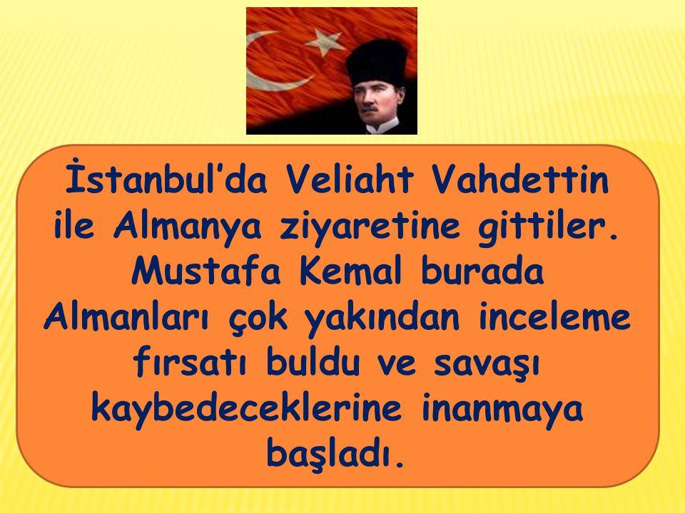 İstanbul'da Veliaht Vahdettin ile Almanya ziyaretine gittiler.