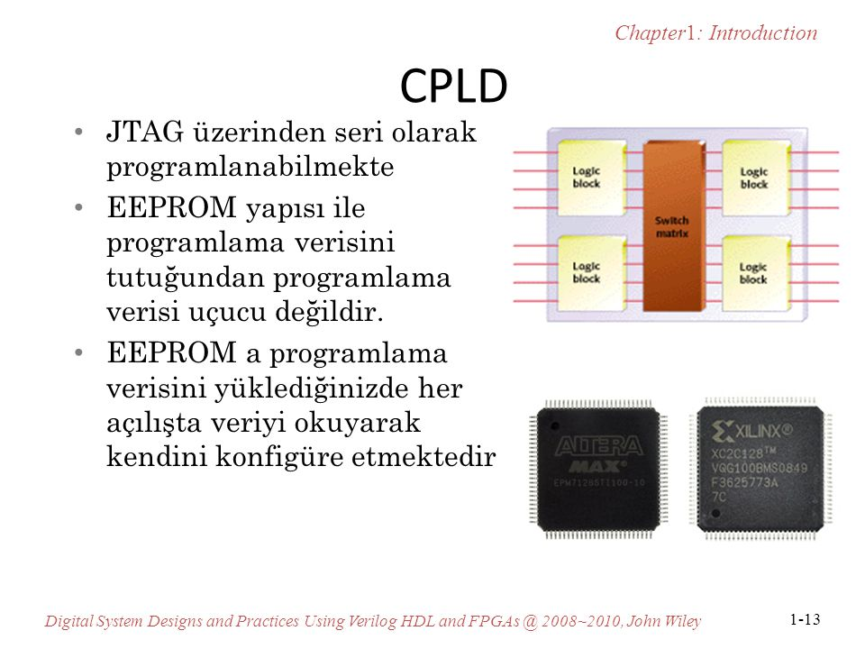 Chapter1: Introduction Digital System Designs and Practices Using Verilog HDL and FPGAs @ 2008~2010, John Wiley 1-13 CPLD JTAG üzerinden seri olarak p