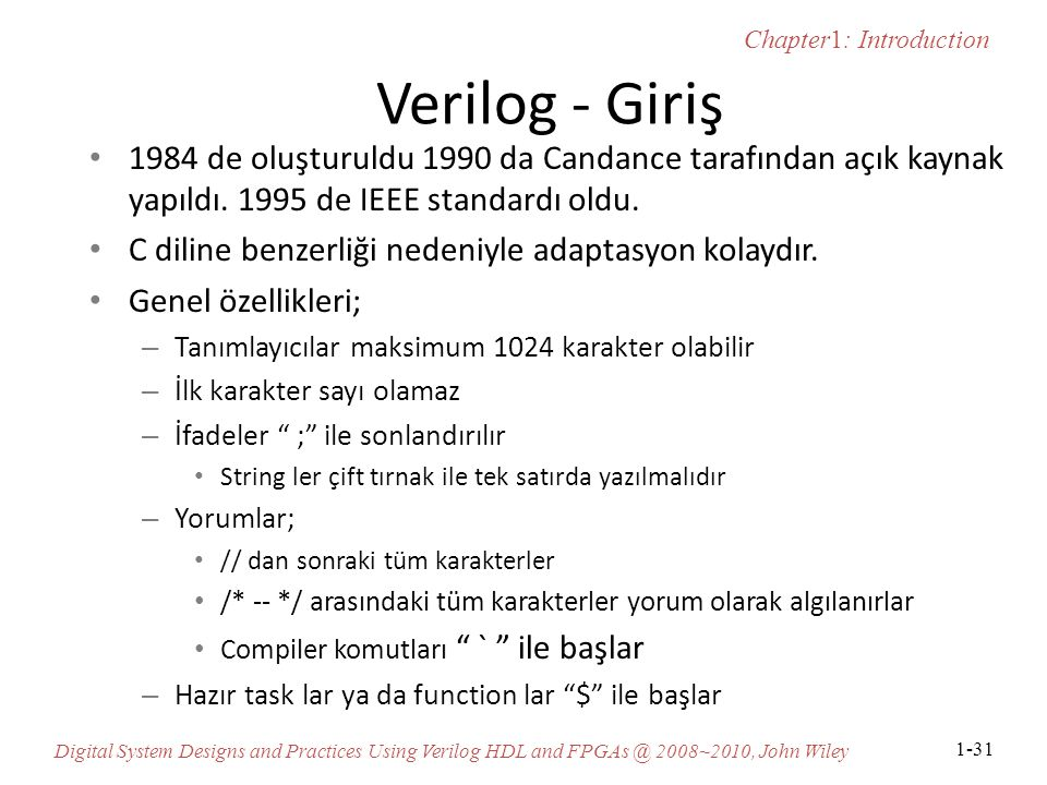 Chapter1: Introduction Digital System Designs and Practices Using Verilog HDL and FPGAs @ 2008~2010, John Wiley 1-31 Verilog - Giriş 1984 de oluşturul