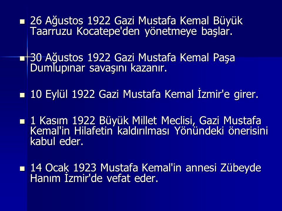 26 Ağustos 1922 Gazi Mustafa Kemal Büyük Taarruzu Kocatepe den yönetmeye başlar.