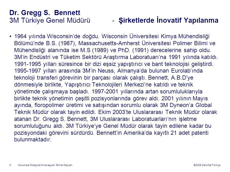 ©2006 Deloitte Türkiye Kurumsal Düzeyde Innovasyon/ Erhan Saylan 3 Dr.