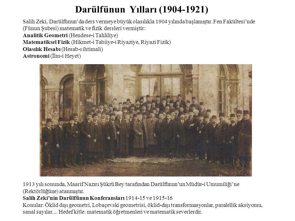 Darülfünun Yılları (1904-1921) Salih Zeki, Darülfünun'da ders vermeye büyük olasılıkla 1904 yılında başlamıştır.
