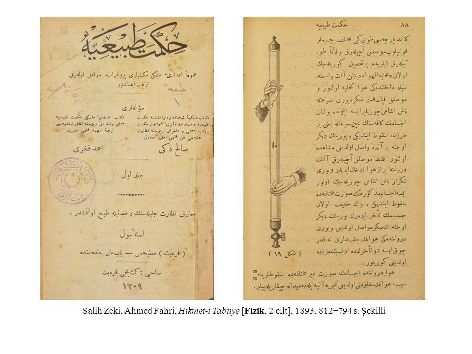 Salih Zeki, Ahmed Fahri, Hikmet-i Tabiiye [Fizik, 2 cilt], 1893, 812+794 s. Şekilli