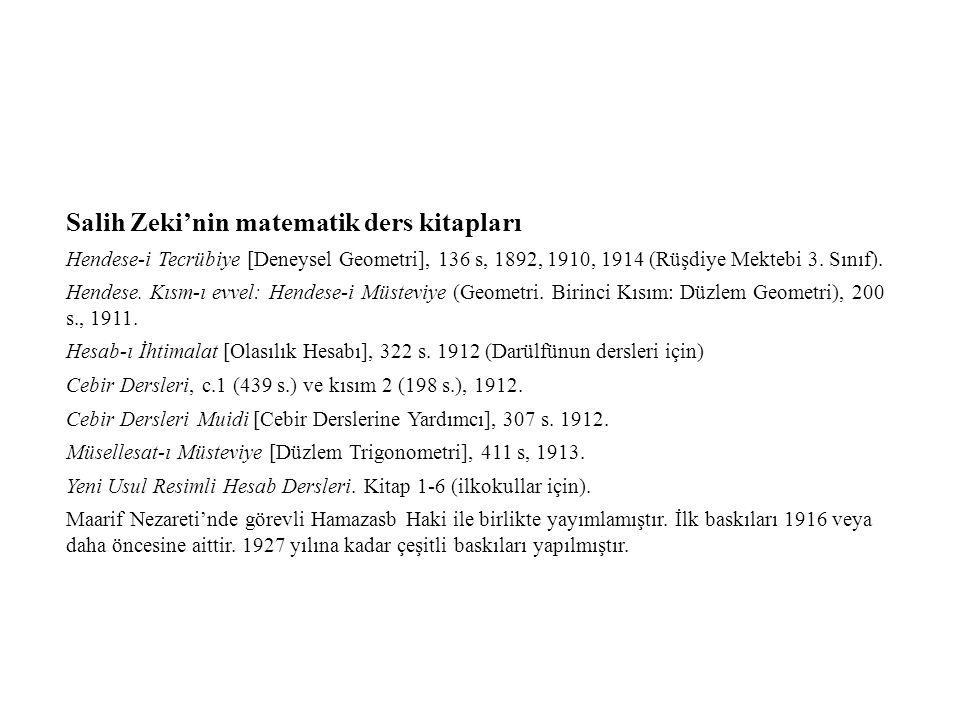 Salih Zeki'nin matematik ders kitapları Hendese-i Tecrübiye [Deneysel Geometri], 136 s, 1892, 1910, 1914 (Rüşdiye Mektebi 3.