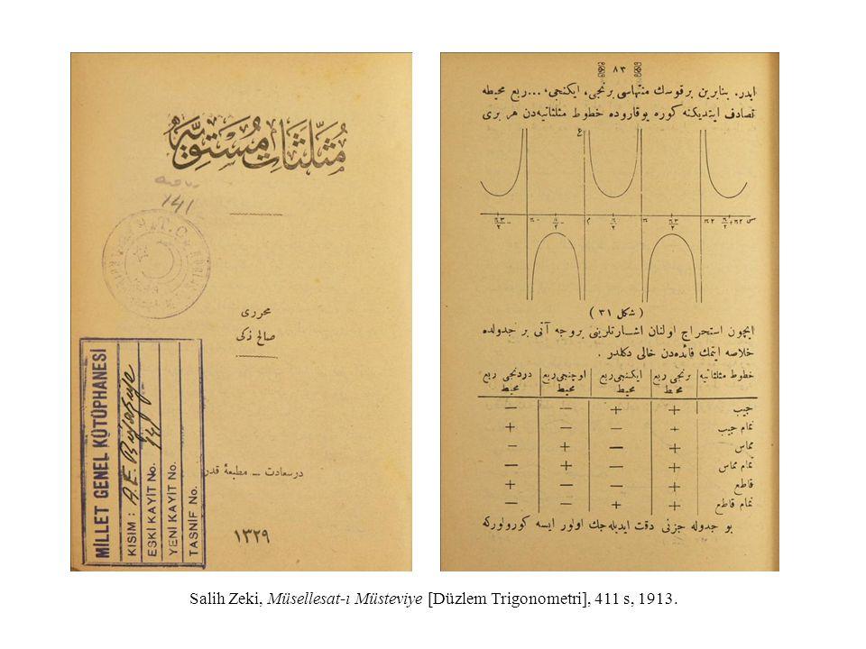 Salih Zeki, Müsellesat-ı Müsteviye [Düzlem Trigonometri], 411 s, 1913.