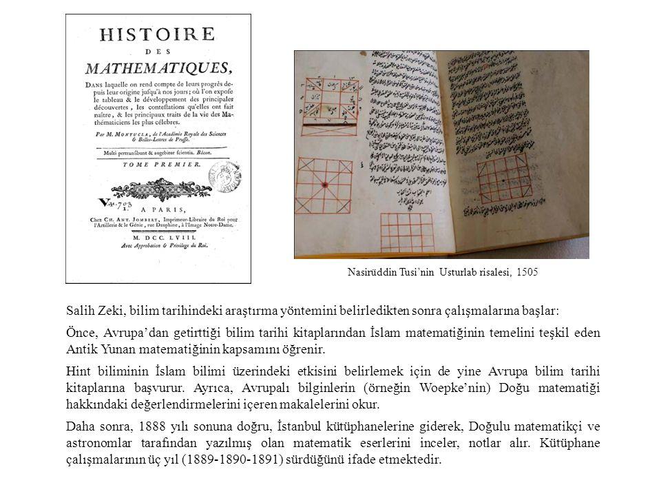 Salih Zeki, bilim tarihindeki araştırma yöntemini belirledikten sonra çalışmalarına başlar: Önce, Avrupa'dan getirttiği bilim tarihi kitaplarından İslam matematiğinin temelini teşkil eden Antik Yunan matematiğinin kapsamını öğrenir.