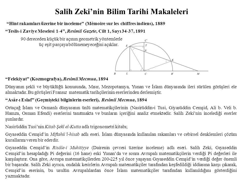 Hint rakamları üzerine bir inceleme (Mémoire sur les chiffres indiens), 1889 Teslis-i Zaviye Meselesi 1-4 , Resimli Gazete, Cilt 1, Sayı 34-37, 1891 90 dereceden küçük bir açının geometrik yöntemlerle üç eşit parçaya bölünemeyeceğini açıklar.