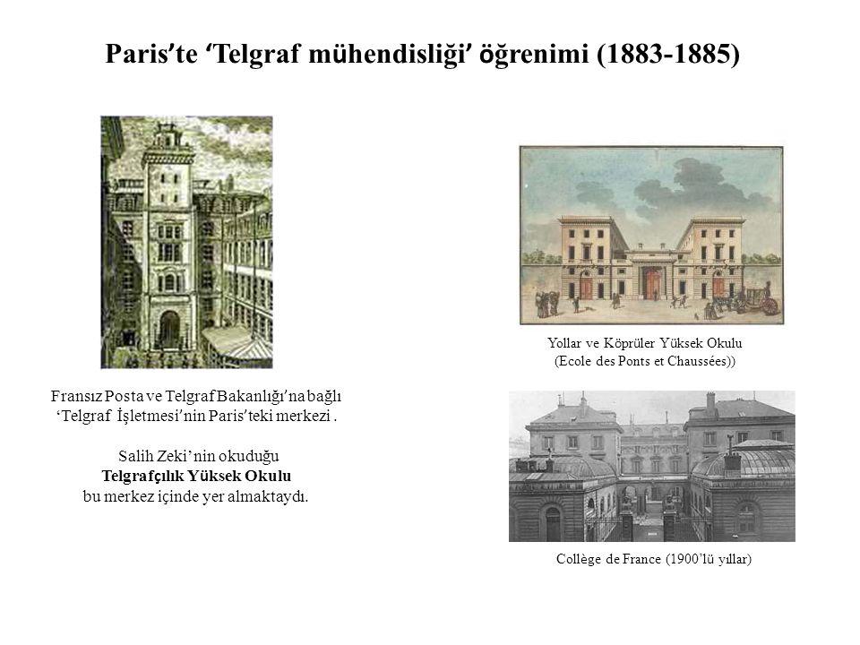 Paris ' te ' Telgraf m ü hendisliği ' ö ğrenimi (1883-1885) Fransız Posta ve Telgraf Bakanlığı ' na bağlı 'Telgraf İşletmesi ' nin Paris ' teki merkezi.