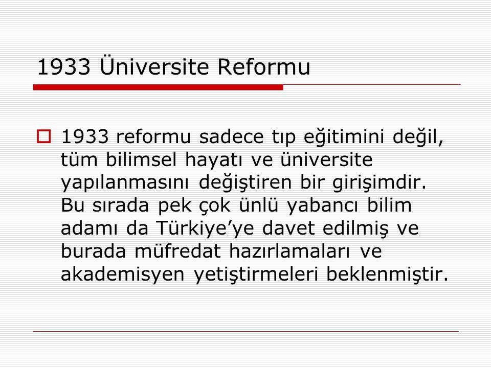 Tıp Eğitiminin Modernizasyonu  Kurulan ikinci tıp fakültesi Ankara Üniversitesi Tıp Fakültesi'dir (1945).