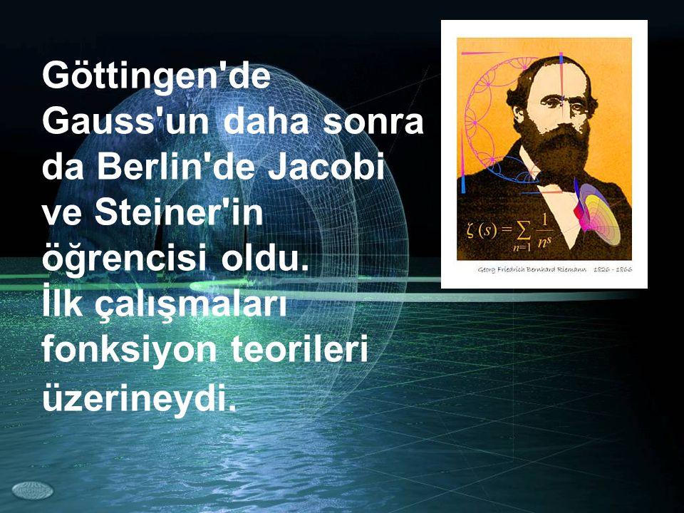 Göttingen'de Gauss'un daha sonra da Berlin'de Jacobi ve Steiner'in öğrencisi oldu. İlk çalışmaları fonksiyon teorileri üzerineydi.