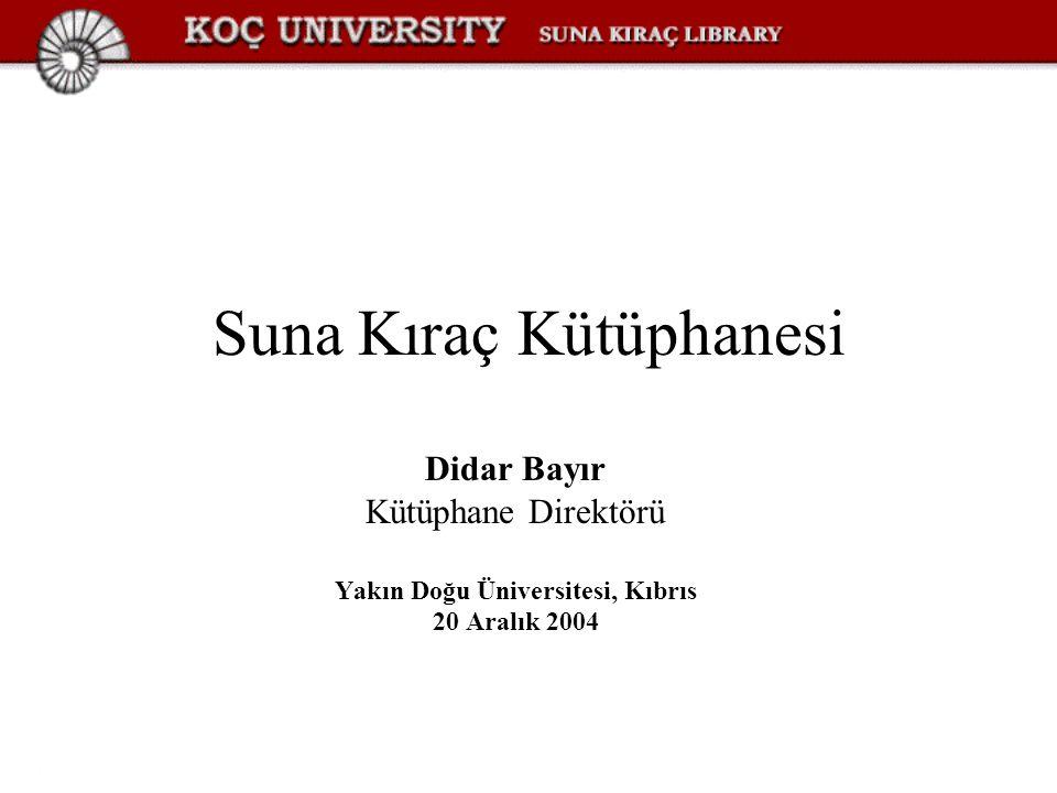 Suna Kıraç Kütüphanesi Didar Bayır Kütüphane Direktörü Yakın Doğu Üniversitesi, Kıbrıs 20 Aralık 2004