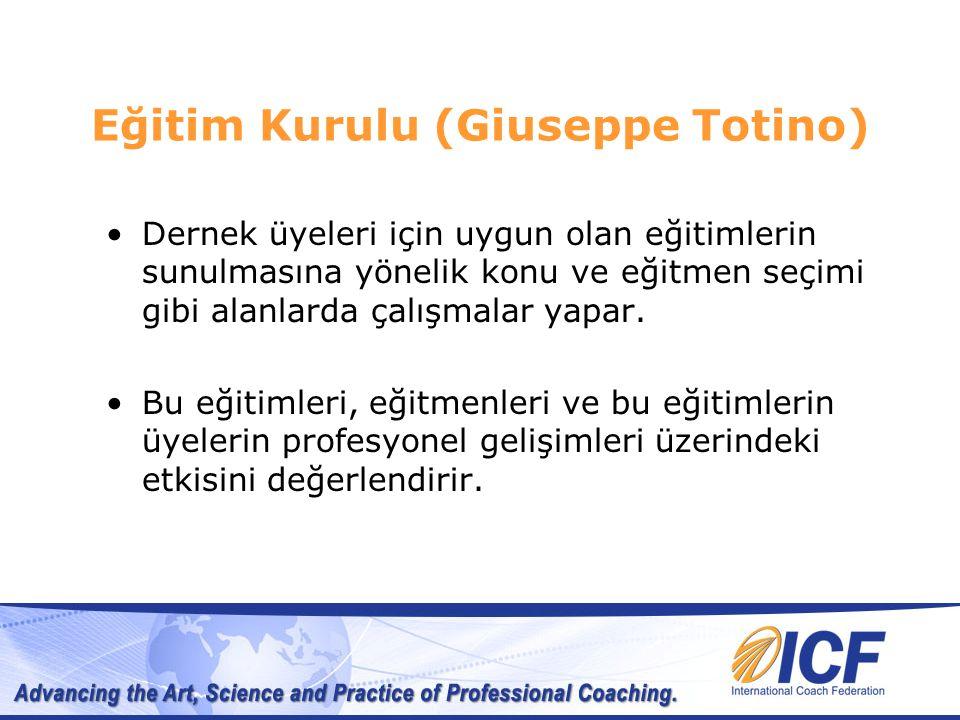 Eğitim Kurulu (Giuseppe Totino) Dernek üyeleri için uygun olan eğitimlerin sunulmasına yönelik konu ve eğitmen seçimi gibi alanlarda çalışmalar yapar.