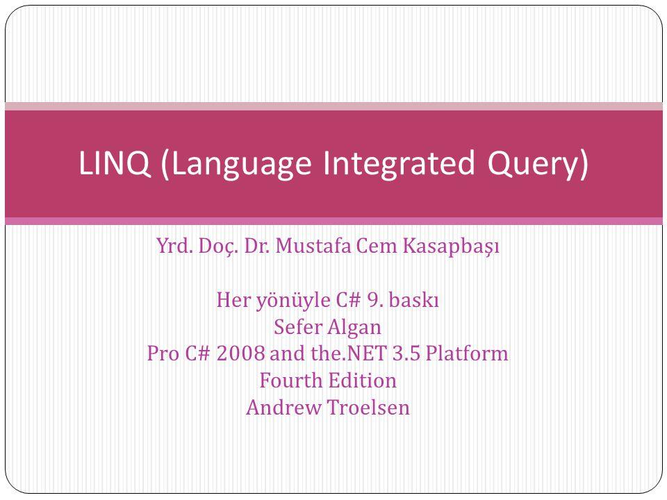 Introduction to LINQ The Purpose Verilerle yapılan işlemleri daha etkili kılmak Veri kaynakları : List objeleri XML objeleri Sql Why Linq Kod içinde gömülü sorgu olmakta.