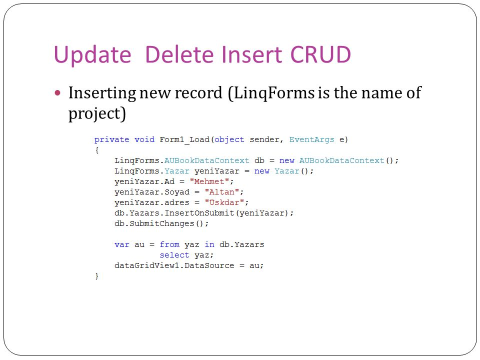 Update Delete Insert CRUD Inserting new record (LinqForms is the name of project)