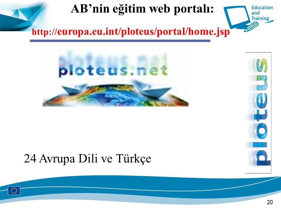 20 AB'nin eğitim web portalı: http:// europa.eu.int/ploteus/portal/home.jsp 24 Avrupa Dili ve Türkçe