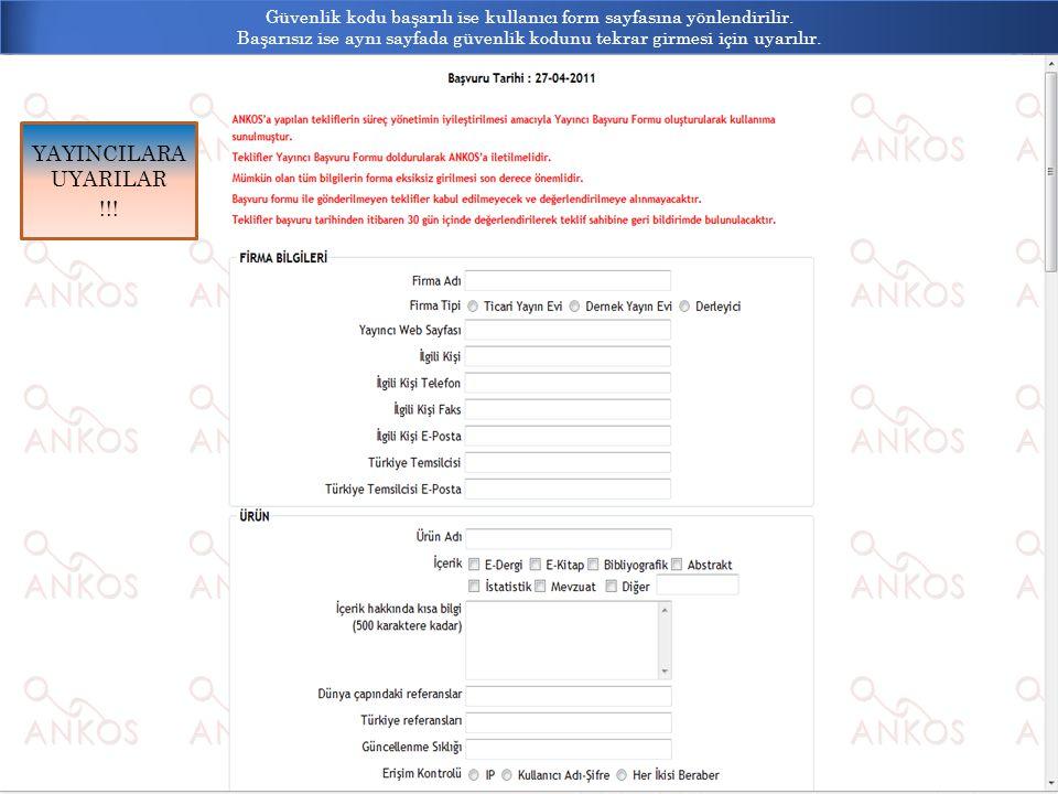 Güvenlik kodu başarılı ise kullanıcı form sayfasına yönlendirilir.