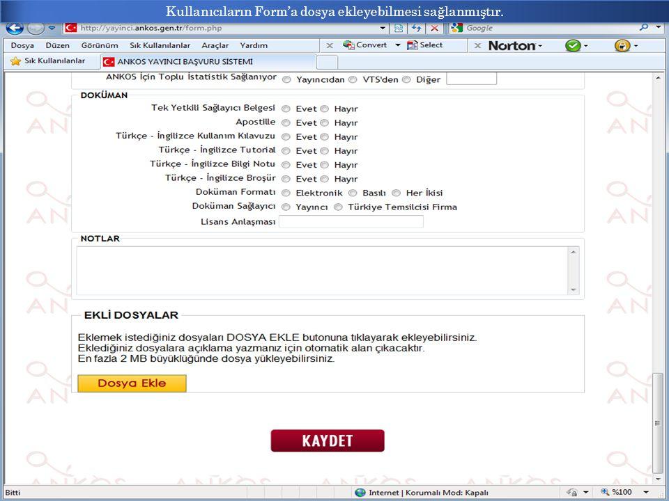 Kullanıcıların Form'a dosya ekleyebilmesi sağlanmıştır.