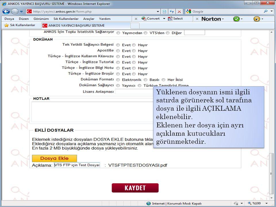 Yüklenen dosyanın ismi ilgili satırda görünerek sol tarafına dosya ile ilgili AÇIKLAMA eklenebilir.