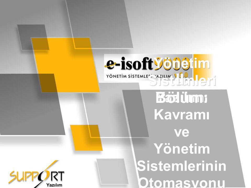 14 Yönetim Sistemleri Yazılımı Kavramı ve Yönetim Sistemlerinin Otomasyonu II. Bölüm: