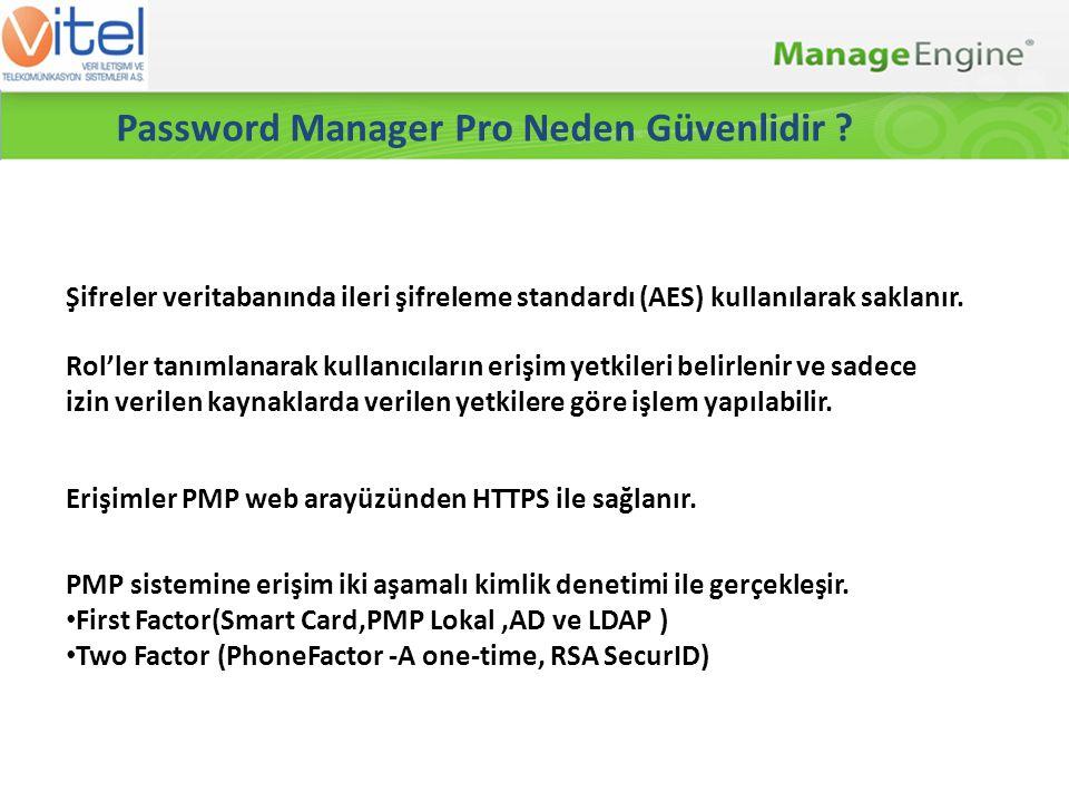 Smartcard Kimlik Denetimi Password Manager Pro önemli şifreler sakli tutulduğu bir havuz olduğundan programa erişim için güçlü bir kimlik denetimi (otantikasyon) mekanizması gereklidir.PMP bu güvenliği sağlamak için sizin altyapınıza uygun değişik erişim kimlik doğrulama seçenekleri sağlamaktadır.PMP kendi lokal otantikasyonu haricinde Active Directory / LDAP gibi kimlik denetimi yapan sistemlerinizle entegre olabilmektedir.