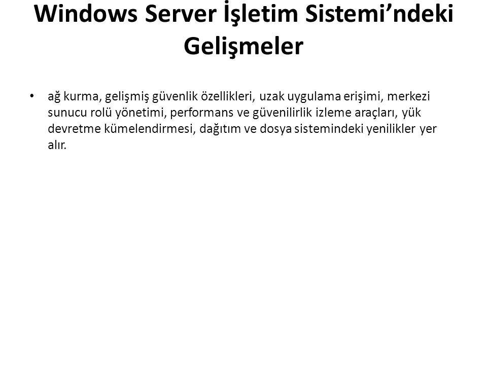 Windows Server 2008'in Faydaları Web : Windows Server 2008, ileri düzeyde yönetim ve tanılama imkanı, geliştirme ve uygulama araçları ve düşük altyapı maliyetleri ile zengin Web tabanlı deneyimleri verimli ve etkili biçimde sunmanıza olanak sağlar.
