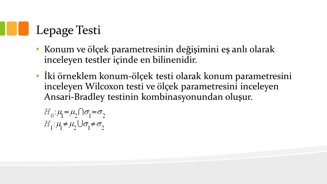 Lepage Testi Konum ve ölçek parametresinin değişimini eş anlı olarak inceleyen testler içinde en bilinenidir. İki örneklem konum-ölçek testi olarak ko
