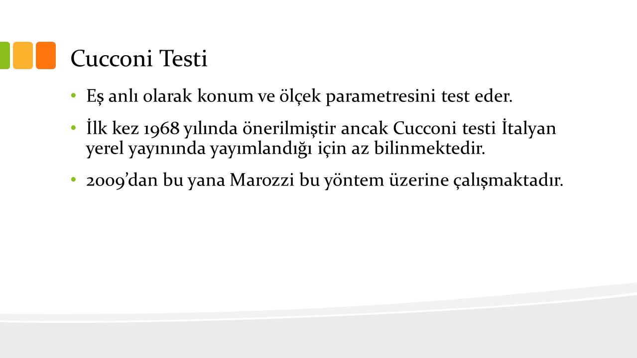 Cucconi Testi Eş anlı olarak konum ve ölçek parametresini test eder. İlk kez 1968 yılında önerilmiştir ancak Cucconi testi İtalyan yerel yayınında yay