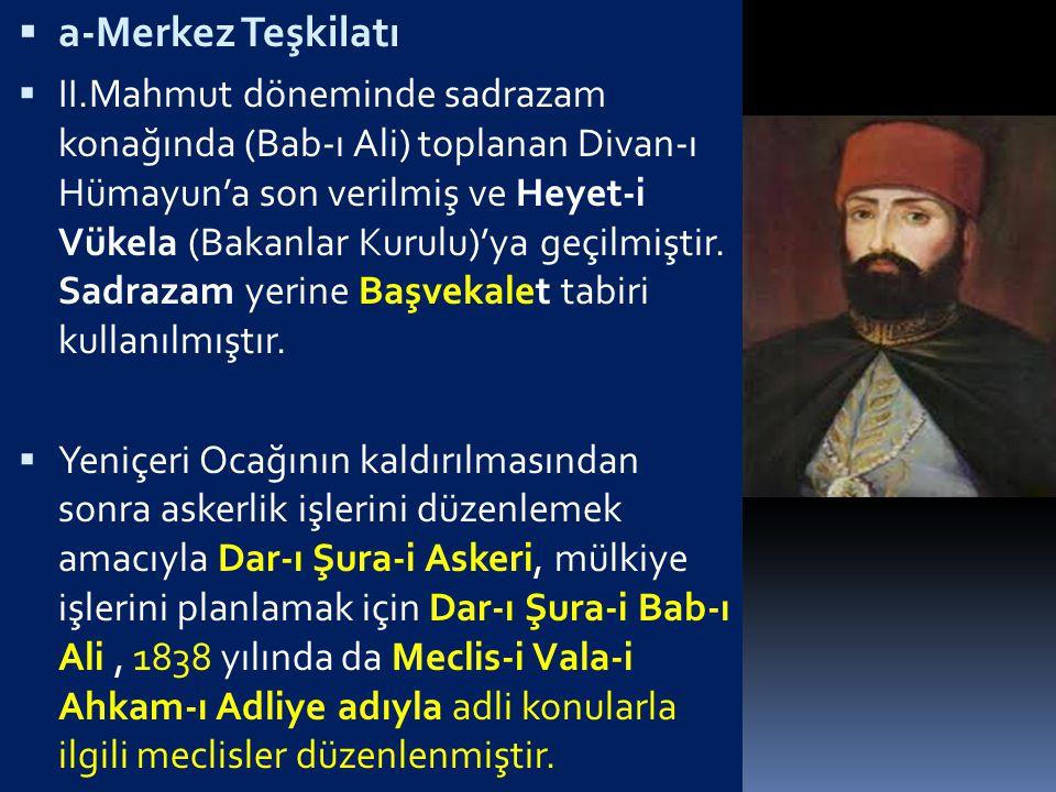  2-XIX.Yüzyıldaki Değişmeler  1774'ten sonra girilen süreçte,Osmanlı Devleti,klasik kurumlarının fonksiyonlarındaki değişmenin yarattığı sıkıntıları,büyük boyutlu bir organizasyona girmeden çözemediğini anlamaya başladı.O yüzden, XVIII.