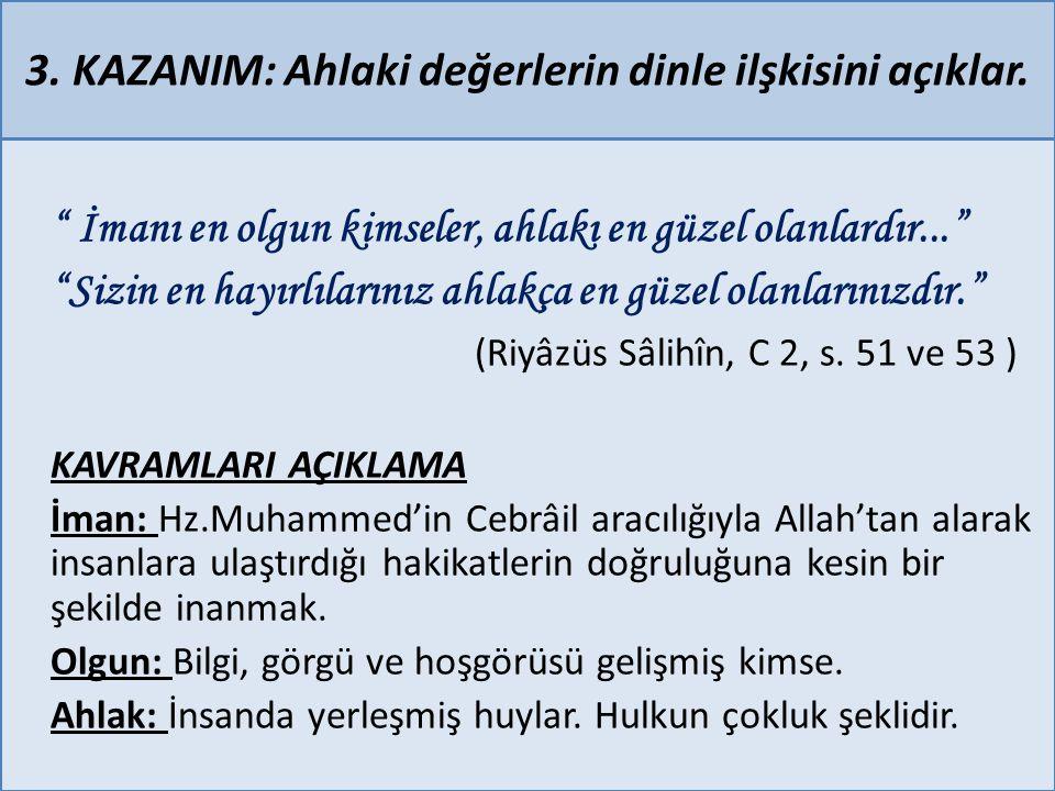 5.KAZANIM: Kişilik gelişiminde dini ve ahlaki değerlerin etkisini açıklar.