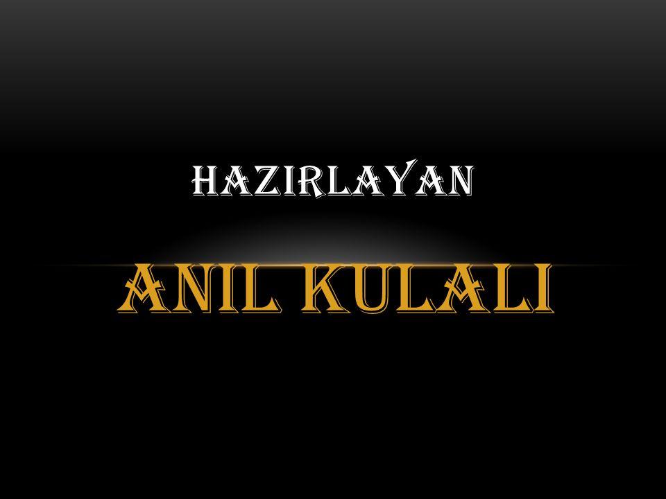 ANIL KULALI HAZIRLAYAN