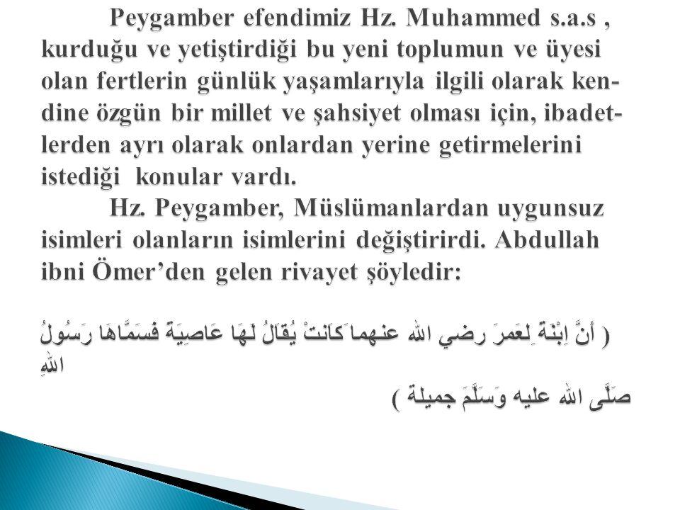 Peygamber efendimiz Hz. Muhammed s.a.s, kurduğu ve yetiştirdiği bu yeni toplumun ve üyesi olan fertlerin günlük yaşamlarıyla ilgili olarak ken- dine ö
